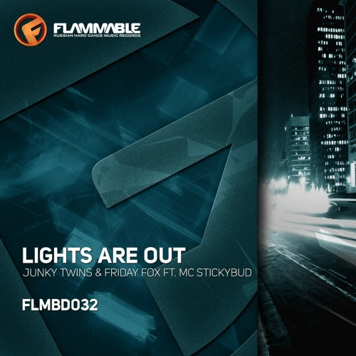 Junky Twins & Friday Fox ft. Mc StickyBud - Lights Are Out - OUT NOW!
