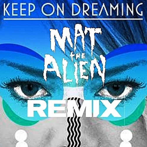 Little Jinder -Keep On Dreaming - Mat the Alien Remix  FREE DOWNLOAD