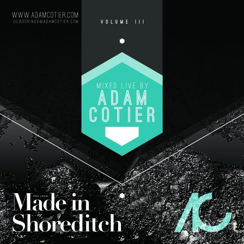 Adam Cotier || Made in Shoreditch Vol.3 || Click Arrow to Download!