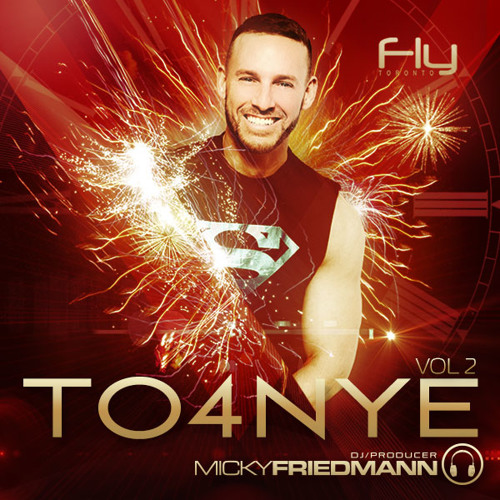 WELCOME 2013 - MICKY FRIEDMANN - TO4NYE VOL. 2- LIVE IN TORONTO