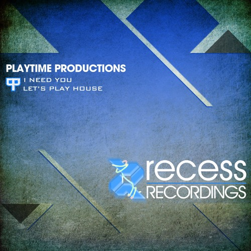 Playtime Productions - I Need You (Original Mix)