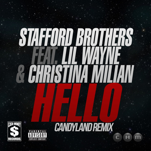 Hello by Stafford Brothers ft. Lil Wayne & Christina Milian (Candyland Remix)