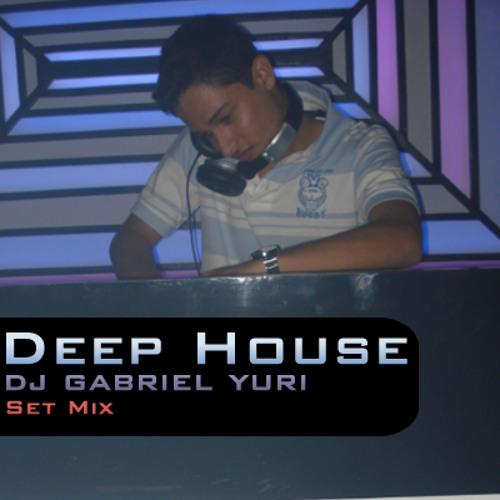 DJ Gabriel Yuri @Deep House Set Mix
