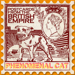 Phenomenal Cat - Postcards From The British Empire