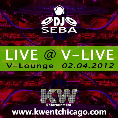 DJ SEBA - LIVE @ V-LIVE Lounge Room 02 04 2012
