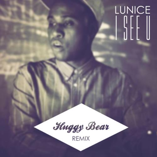 Lunice - I See U (Huggy Bear Remix)
