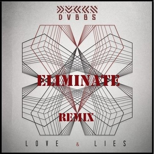 DVBBS - Love And Lies (Eliminate Remix)