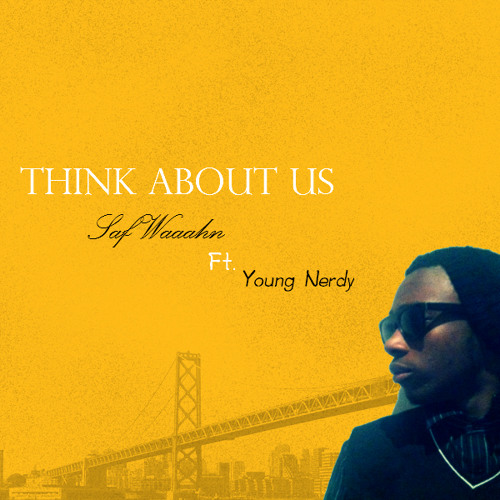 Think About Us (ft. Young Nerdy)