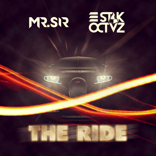 Mr.Sir x Stak Octvz - The Ride (Original Mix) *Free Download* {Featured on Moombahton.NET}