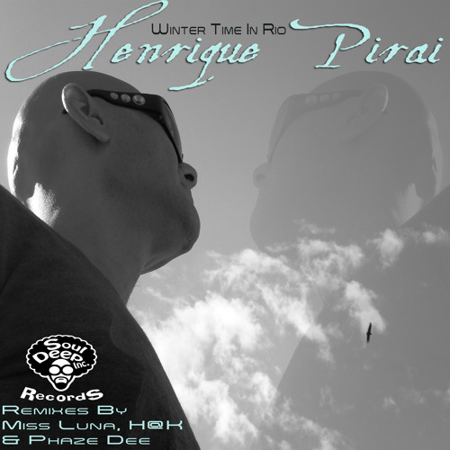 Winter Time in Rio by Henrique Pirai ( Short Version ) SoulDeep Inc. Records !!!