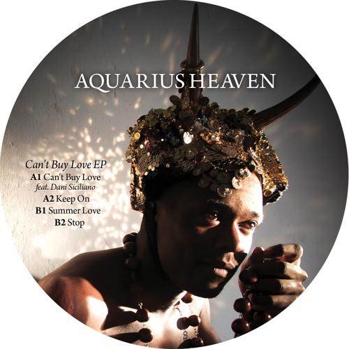 Aquarius Heaven - Can't Buy Love