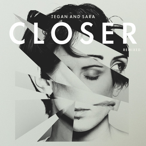 Tegan and Sara - Closer (Until the Ribbon Breaks Remix)