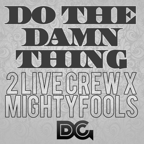 REMIX | 2 Live Crew - Do The Damn Thing (Danny Grooves + Mightyfools Remix)