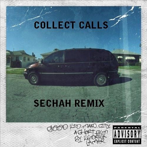 Kendrick Lamar - Collect Calls (Sechah Remix) [FREE DL]