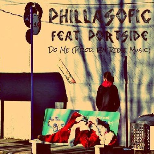 "Phillasofic - ""Do Me"" Feat Portside (prod. reese music)"