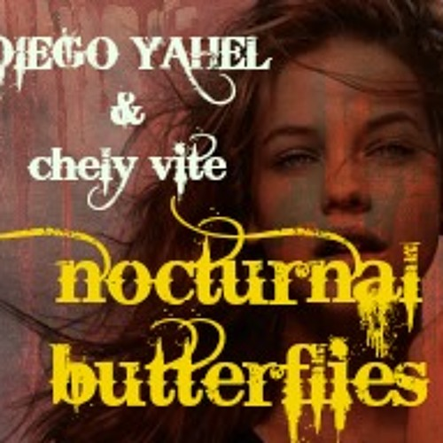 DIEGO YAHEL & CHELY VITE- Nocturnal Butterflies (Epic original mix)