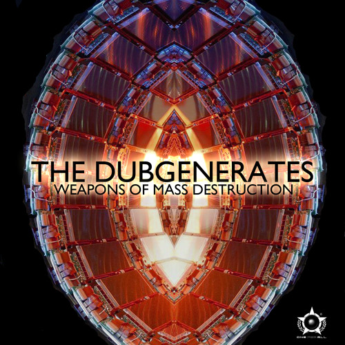 The Dubgenerates - Weapons of Mass Destruction