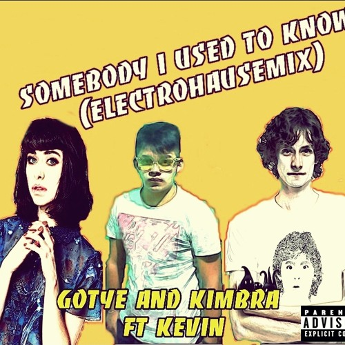Gotye and kimbra ft kevin - Somebody i used to know
