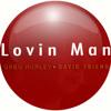 Lovin Man - Greg Hurley on vox/slide/horns, Dave Friend guitar/bass/drums