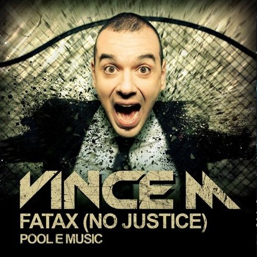 VINCE M - FATAX (NO JUSTICE)