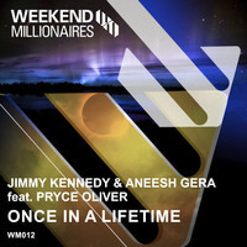 ONCE IN A LIFE TIME ( Radio Edit ) - Jimmy Kennedy & DJ Aneesh Gera feat. PRYCE OLIVER