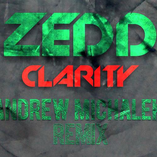 Zedd - Clarity feat. Foxes [VS] Andrew Michalek - The Get Away