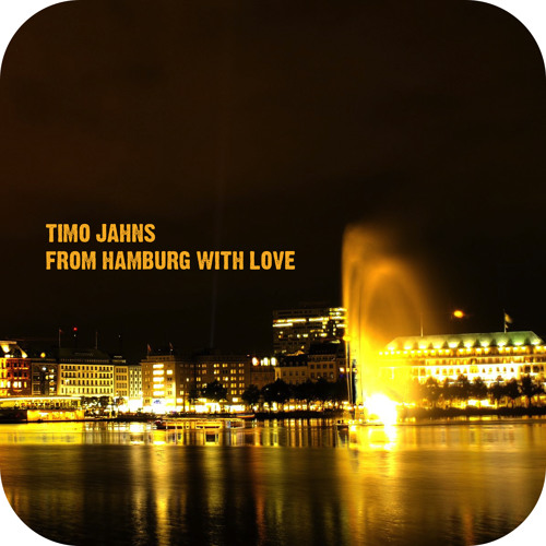 Timo Jahns - From Hamburg with love