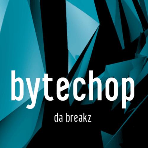 bytechop - da breakz