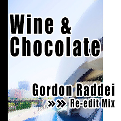 Wine-Chocolate (Gordon Raddei Edit)