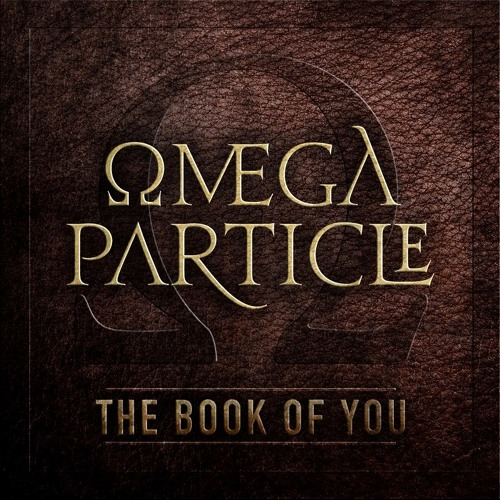 The Ωmega Particle - The Book Of You (FREE Download)
