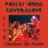 Paul Di Anno + Coverslave - Charlotte the Harlot -live-