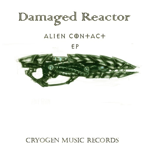 Damaged Reactor - Alien Contact (Original Mix)