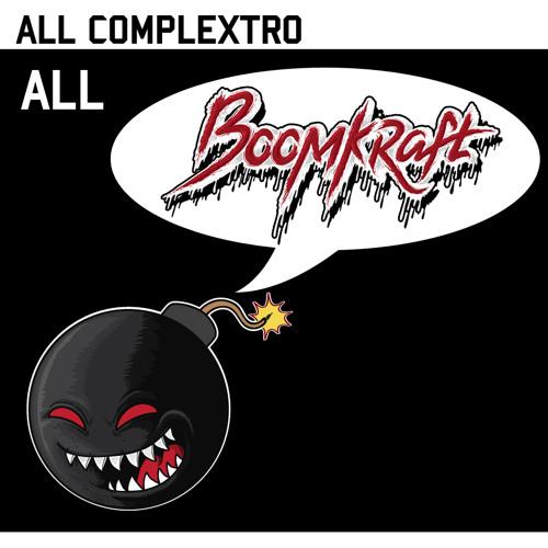 All Complextro, All Boomkraft