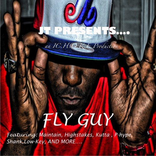 Fly Guy- JT Feat. Maintain & HighStakes
