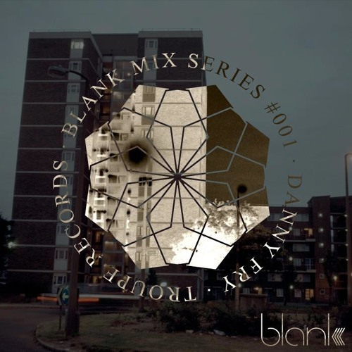 Blank Mix Series #001 - Danny Fry (Troupe Records)