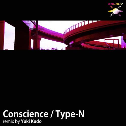 Type-N / Conscience - 29th Jan. 2013