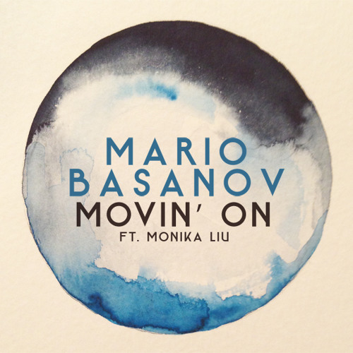 Mario Basanov feat. Monika Liu - Movin' On