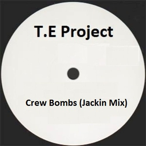 T.E Project - Crew Bombs (Jackin Mix) >>> Available on www.bigtunesmp3.co.uk