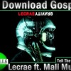 Tell The World - Lecrae ft. Mali Music - Hip Hop - DJ Download Gospel