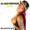 Nina RoSS Da BoSS- All Gold Everything (Remix)