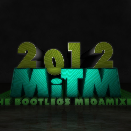 MiTM 2012 The Bootlegs Megamixed! - [Free Download]