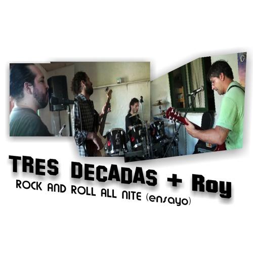 Tres Decadas  + Roy - Rock and Roll All Nite (ensayo) (KISS cover)