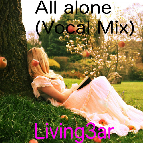All alone (Vocal mix)