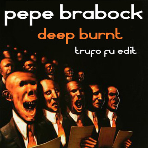 Pepe Breddock - Deep Burnt (Trufo FU Edit 2013)