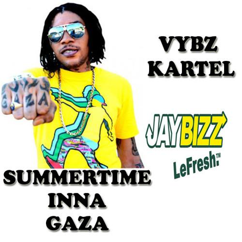 Summertime Inna Gaza - VYBZ KARTEL X JAYBIZZ LEFRESH