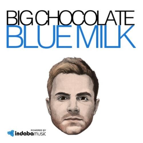 Big Chocolate_Blue milk (SLur Remix)