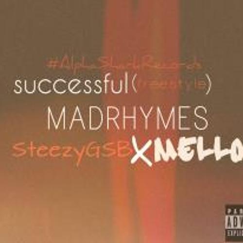 $uccessful-MadRhymesFtSteezyGSB&Mello