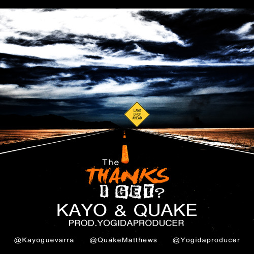 The Thanks I Get? - Kayo & Quake (Prod.Yogidaproducer)