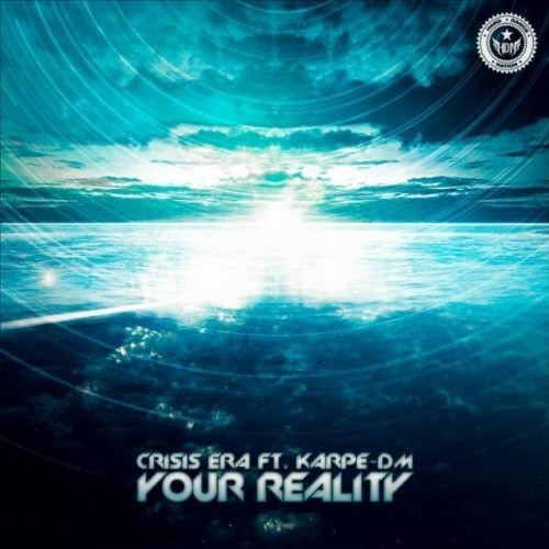 Crisis Era ft. Karpe-DM - Your Reality (Original Edit)