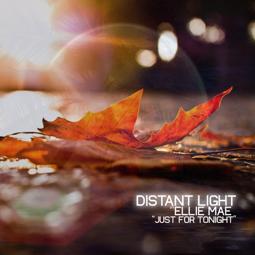 Distant Light Ft Ellie Mae - Just For Tonight